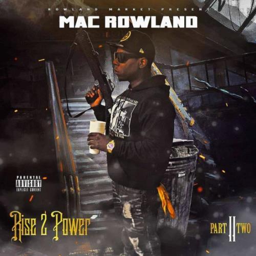 Mac Rowland - Rise 2 Power Part 2 (2021)