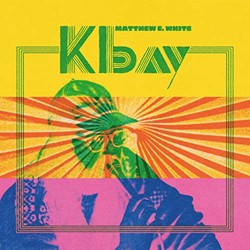 Matthew E. White - K Bay (2021)