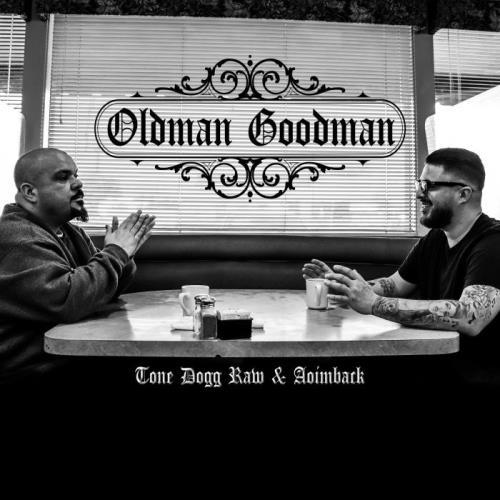 Tone Dogg Raw & Aoimback - Oldman Goodman (2021)