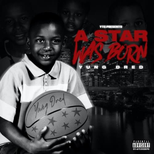Yung Dred - A Star Was Born (2021)