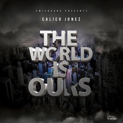 Calico Jonez - The World is Ours (2021)