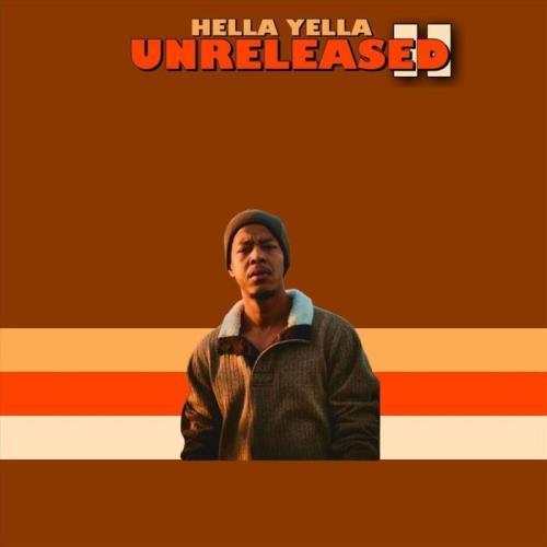Hella Yella — Unreleased 2 (2021)