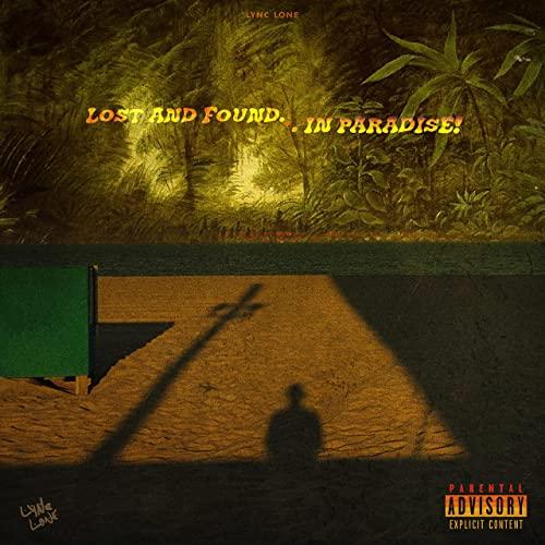 Lync Lone — Lost & Found: In Paradise! (2021)