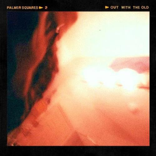 The Palmer Squares - Out With The Old (2021)