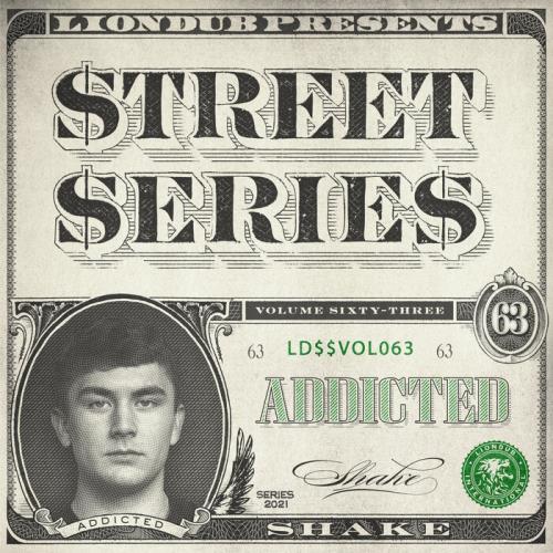 Addicted — Liondub Street Series Vol 63: Shake (2021)