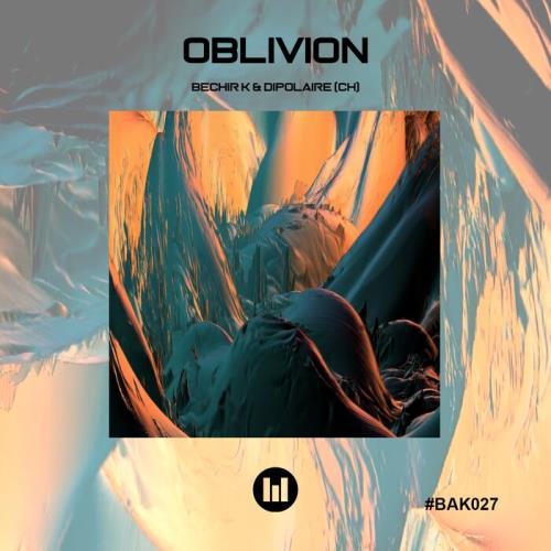 Bechir K & Dipolaire (CH) - Oblivion (2021)